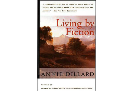 Review: Annie Dillard's Living By Fiction