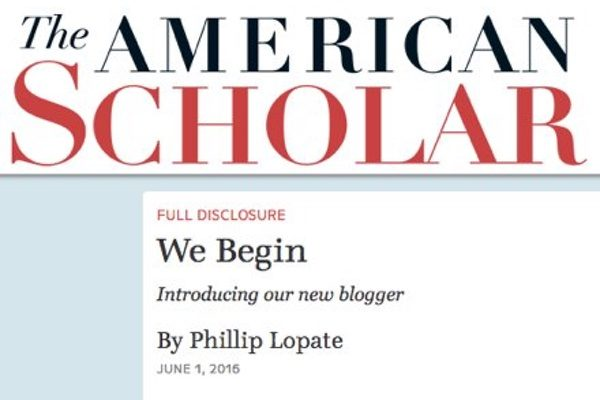 The first blog post by Phillip Lopate for The American Scholar