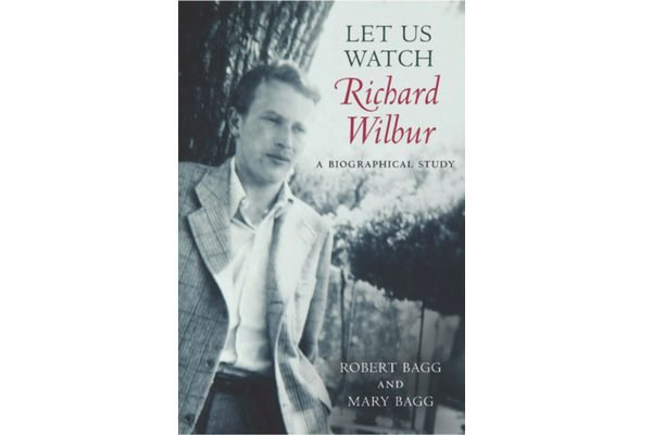 The cover of Let Us Watch Richard Wilbur by Robert and Mary Bagg