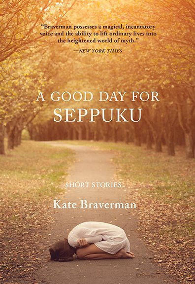 The cover of A Good Day for Seppuku by Kate Braverman