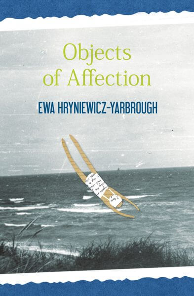 The book cover of Objects of Affection by Ewa Hryniewicz-Yarbrough