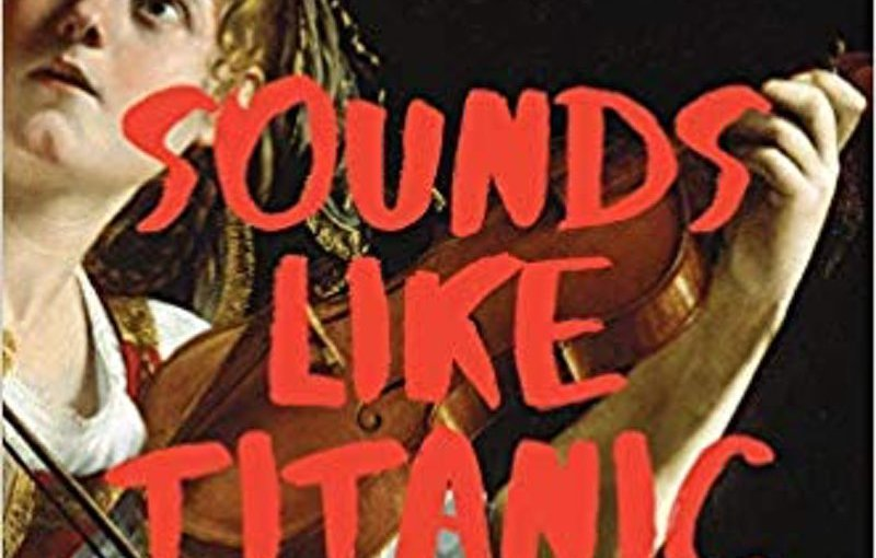 SOUNDS LIKE TITANIC by Jessica Chiccehitto Hindman