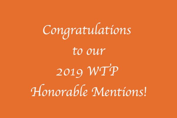 WTP 2019 Honorable Mentions