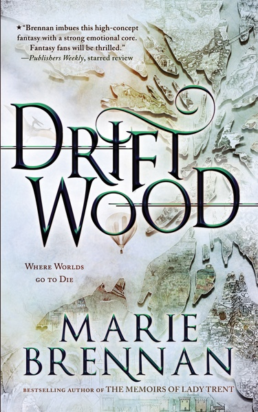 Cover of Driftwood by Marie Brennan