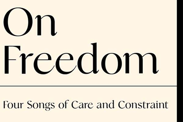Four Ruminations on Freedom